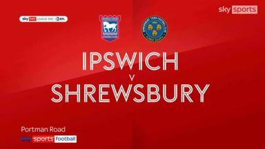 Ipswich 2-1 Shrewsbury