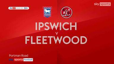 Ipswich 2-1 Fleetwood
